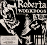 "The Workdogs ""Roberta"" album"