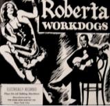 "The Workdogs ""Roberta"" album"
